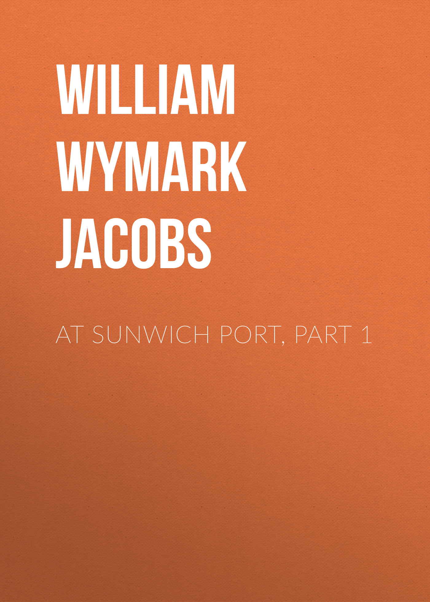 лучшая цена William Wymark Jacobs At Sunwich Port, Part 1