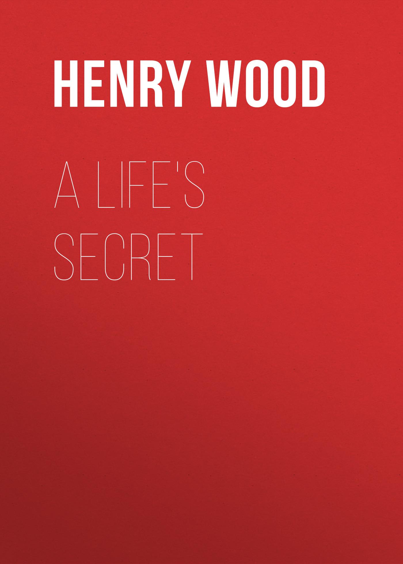 Henry Wood A Life's Secret henry wood verner s pride