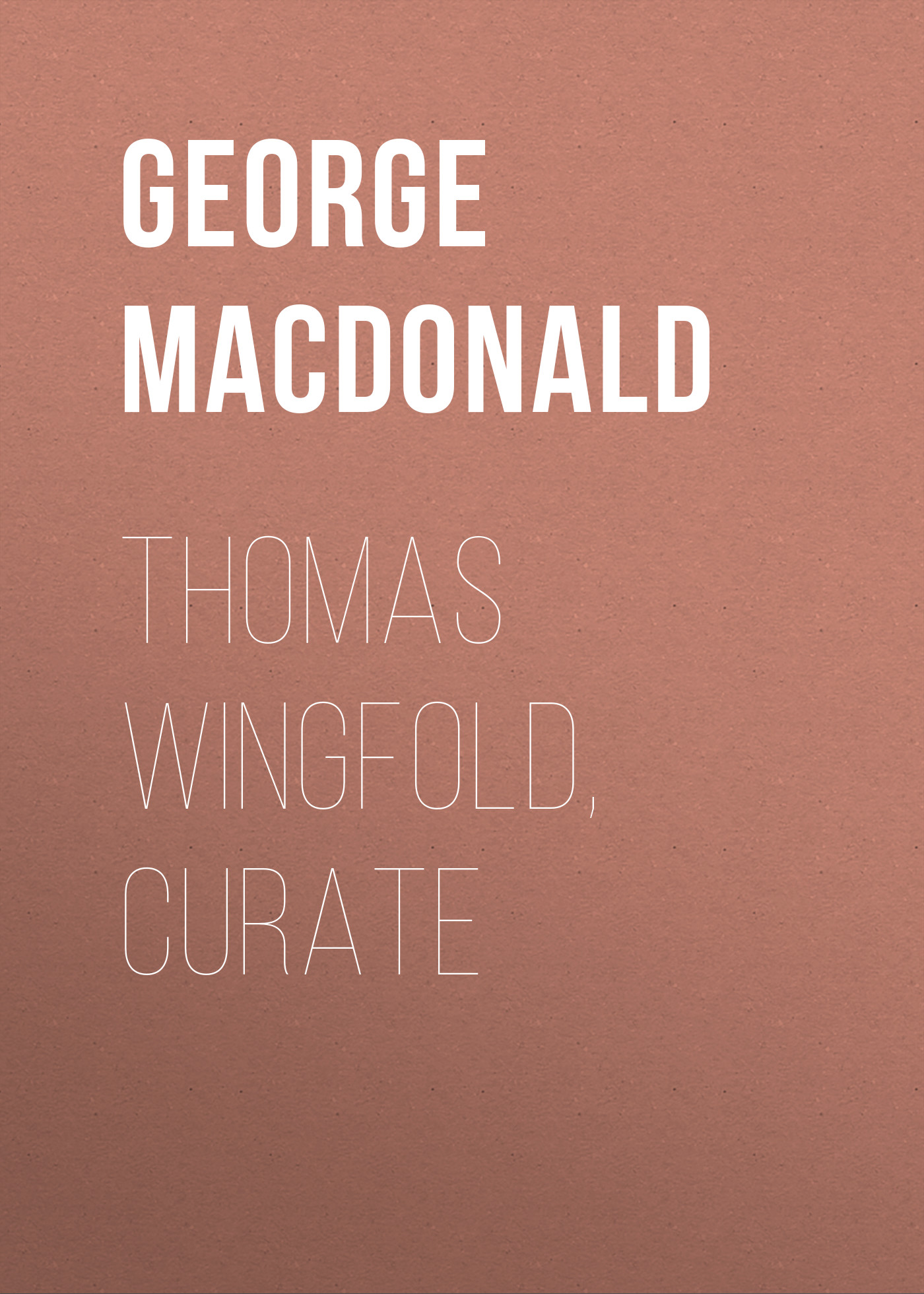 George MacDonald Thomas Wingfold, Curate george macdonald st george and st michael