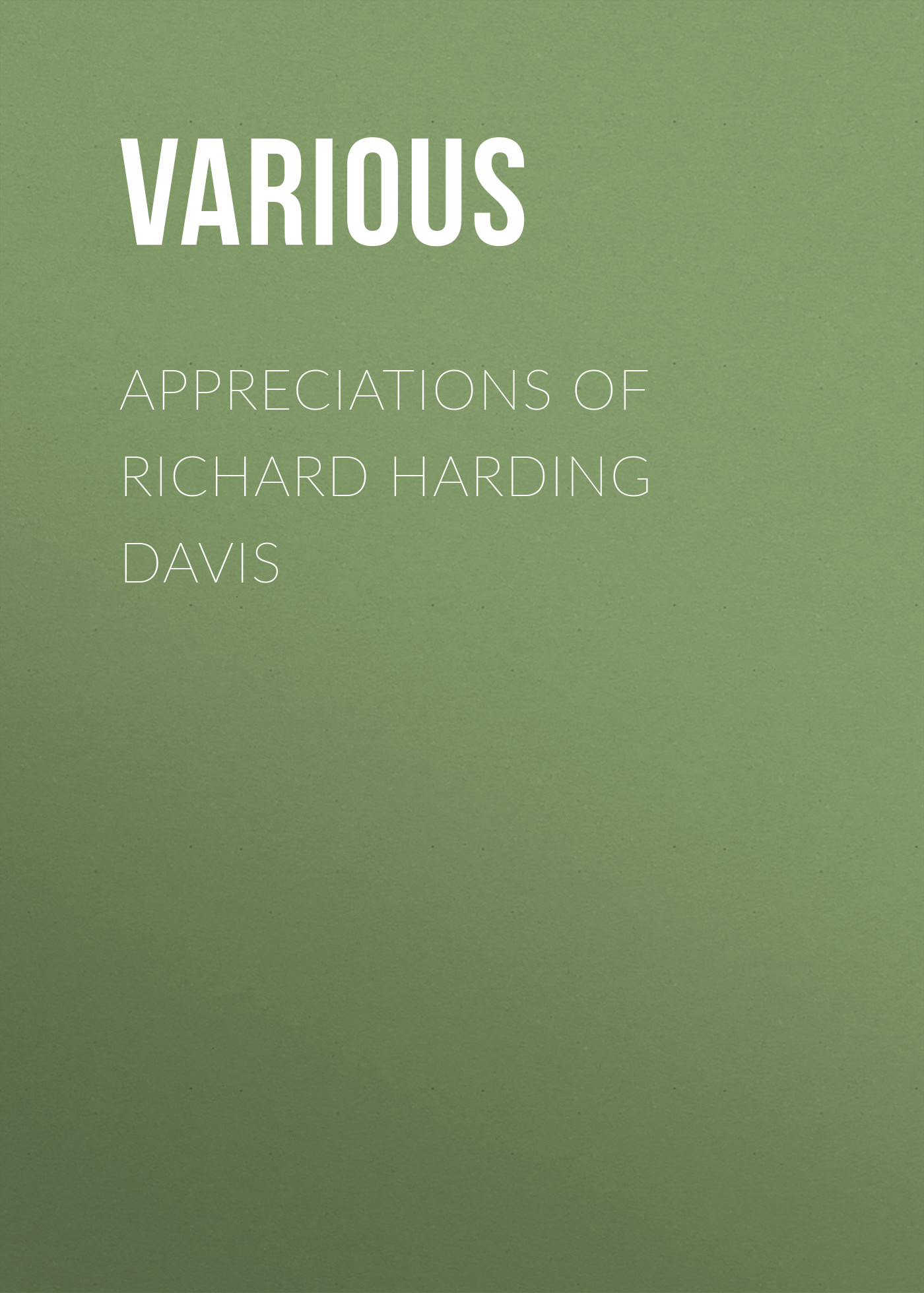 лучшая цена Various Appreciations of Richard Harding Davis