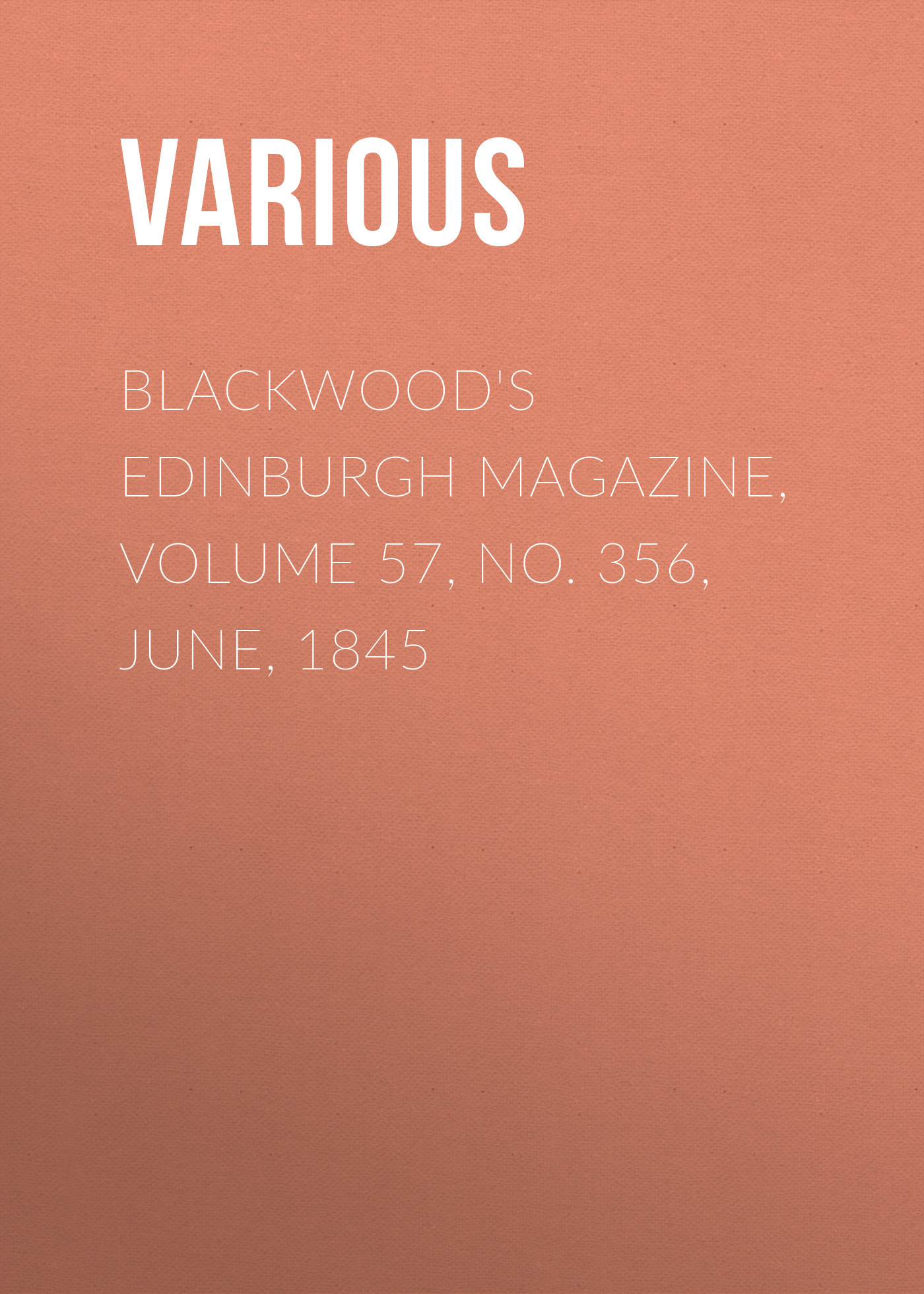 лучшая цена Various Blackwood's Edinburgh Magazine, Volume 57, No. 356, June, 1845