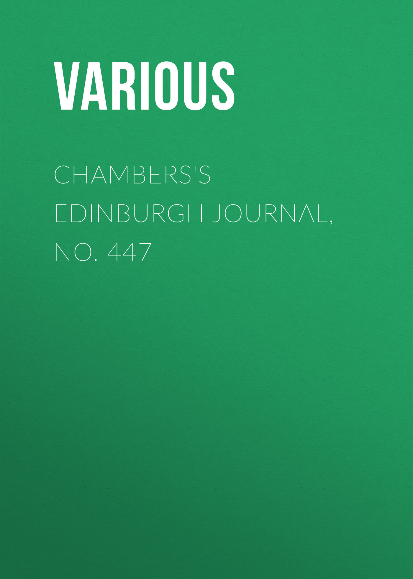 купить Various Chambers's Edinburgh Journal, No. 447 по цене 0 рублей