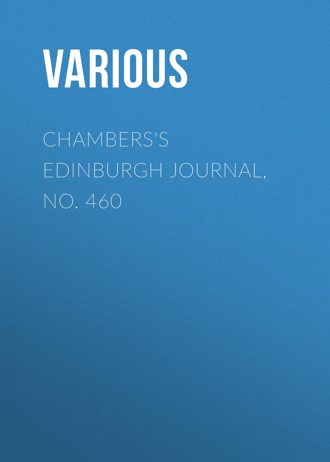 Chambers\'s Edinburgh Journal, No. 460 ( Various  )