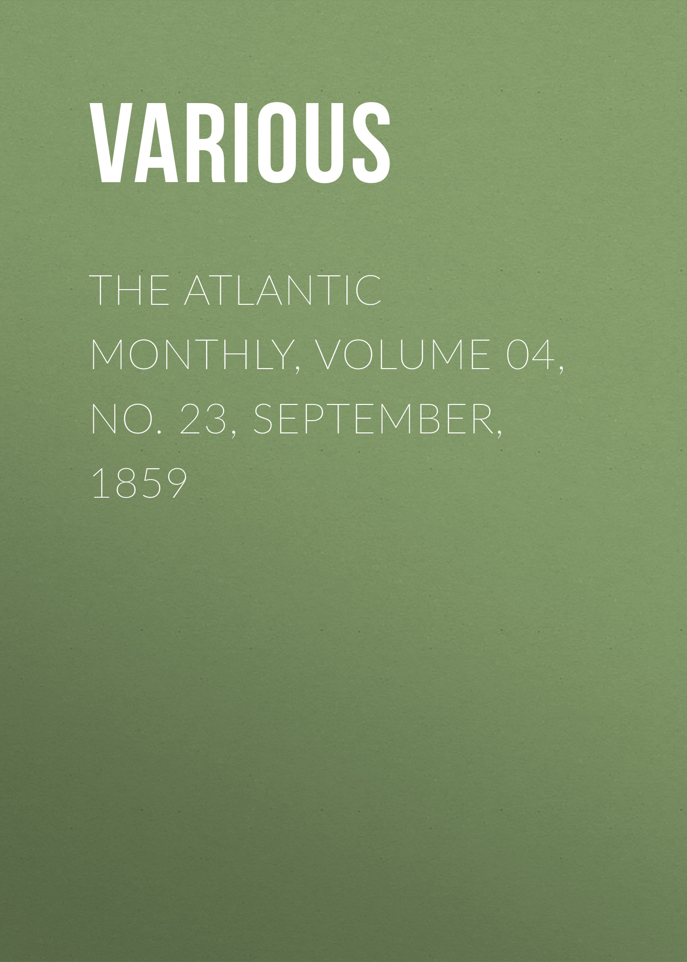 The Atlantic Monthly, Volume 04, No. 23, September, 1859