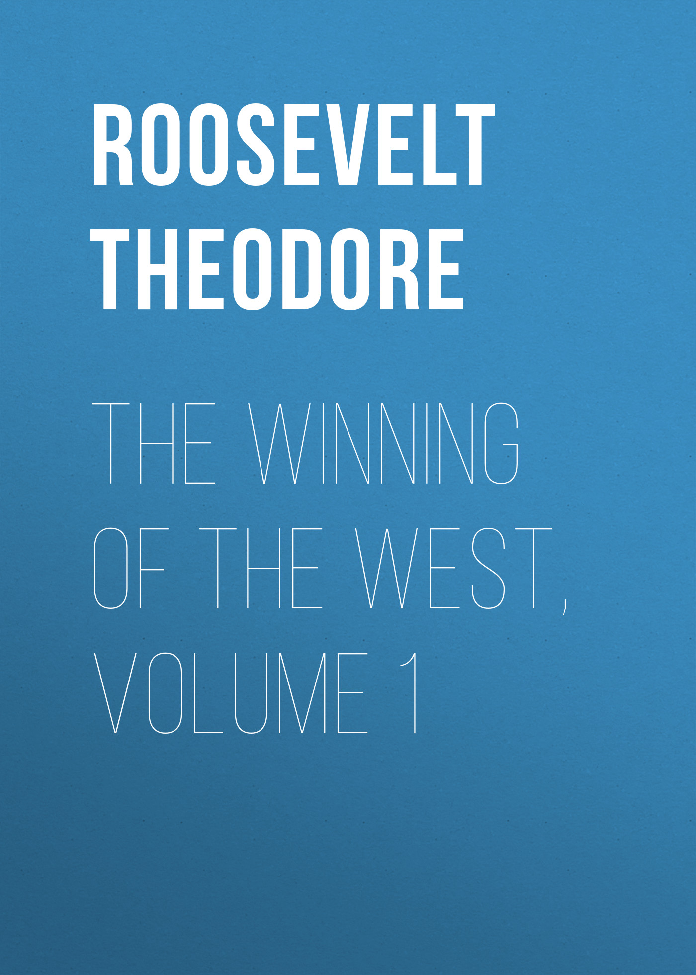 Roosevelt Theodore The Winning of the West, Volume 1 the guild volume 1