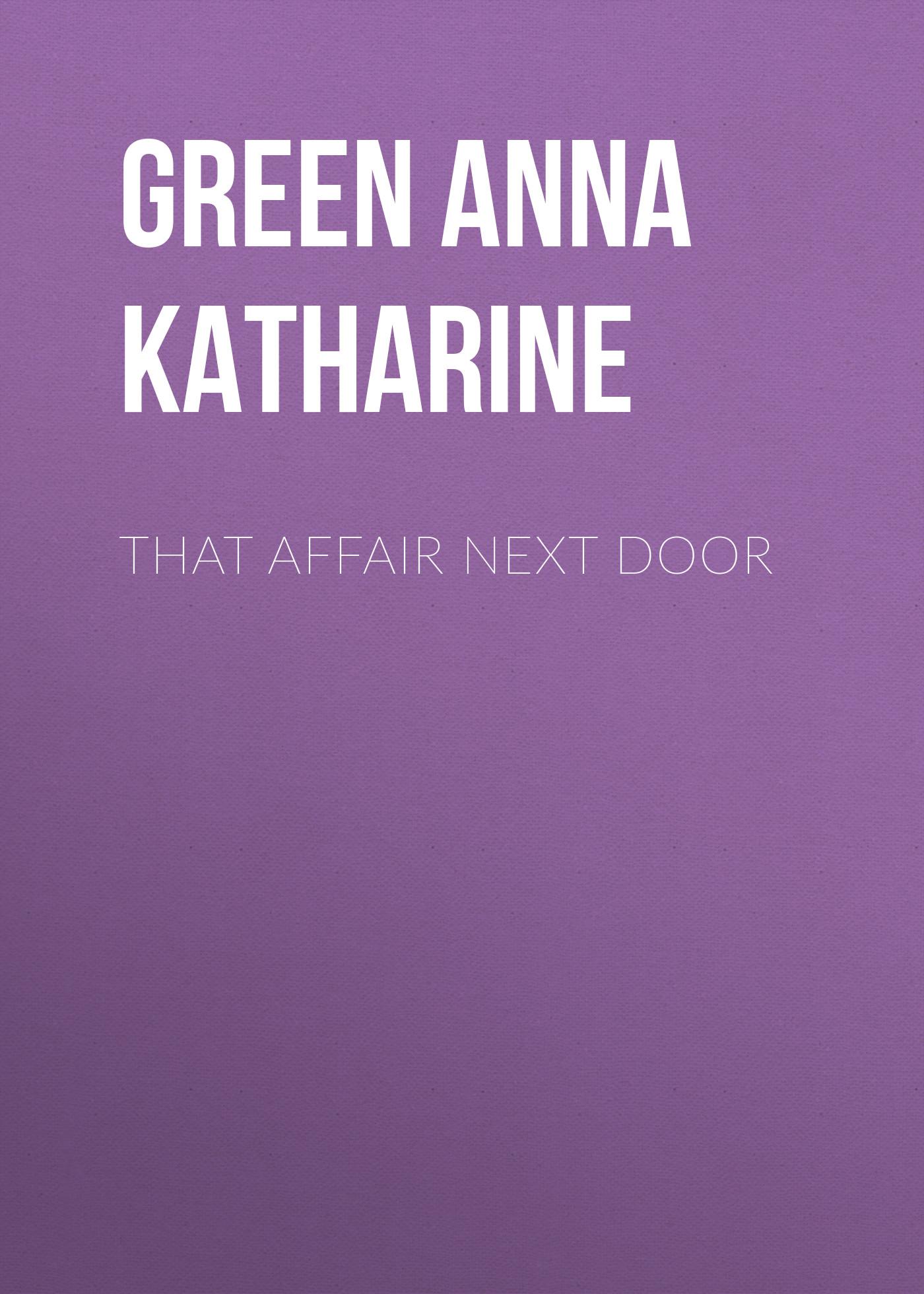 Green Anna Katharine That Affair Next Door green anna katharine hand and ring