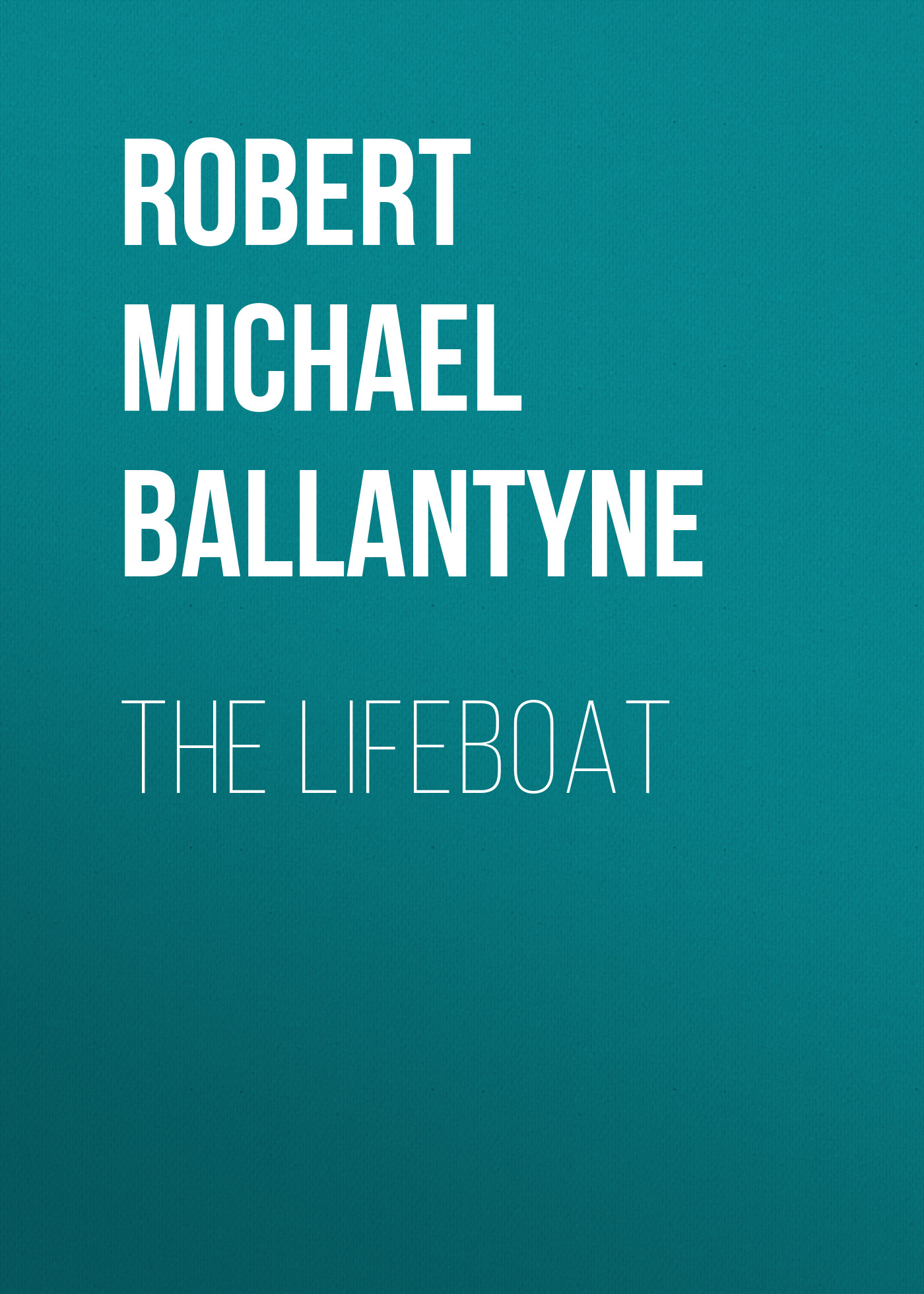 лучшая цена Robert Michael Ballantyne The Lifeboat