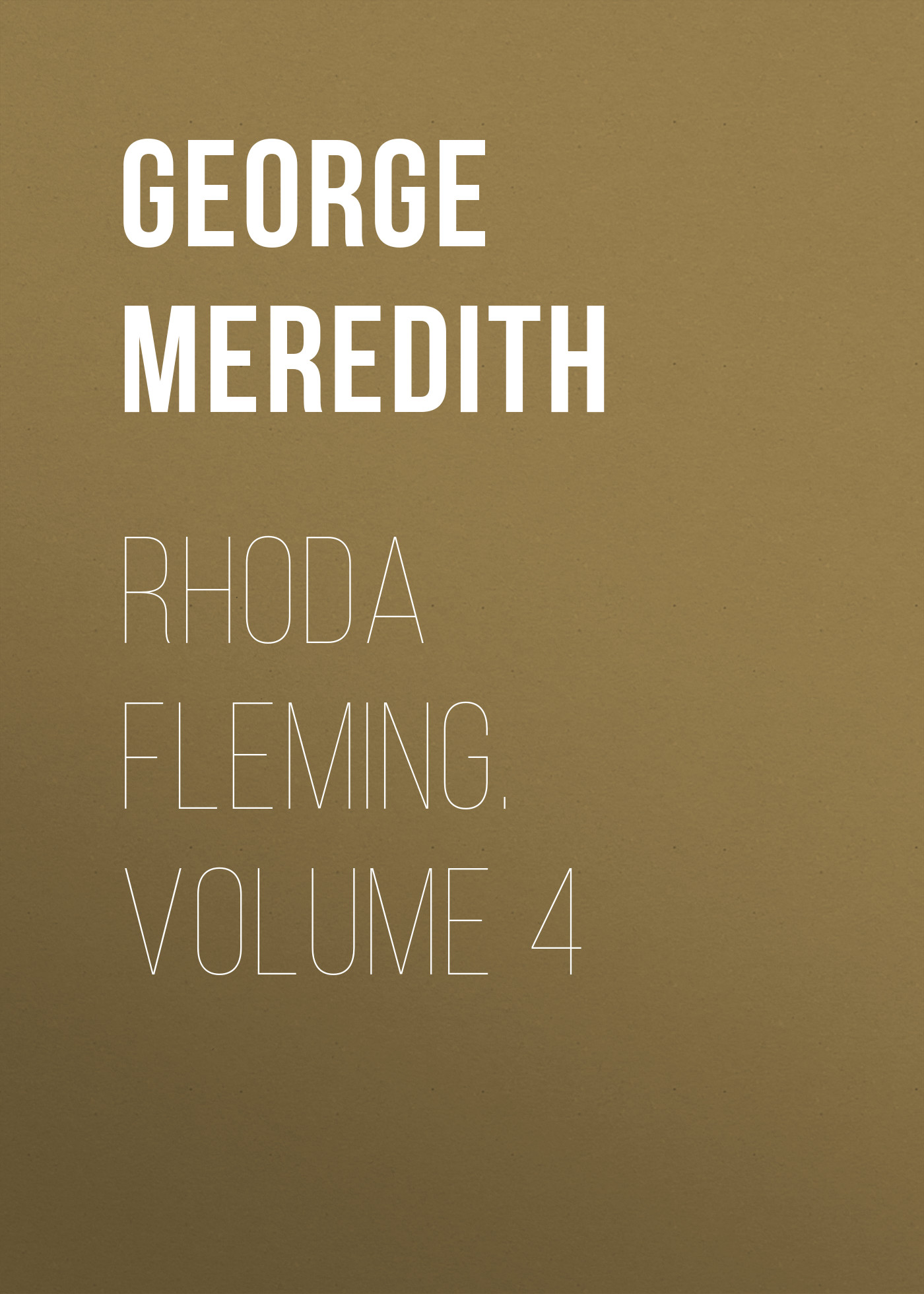Rhoda Fleming. Volume 4