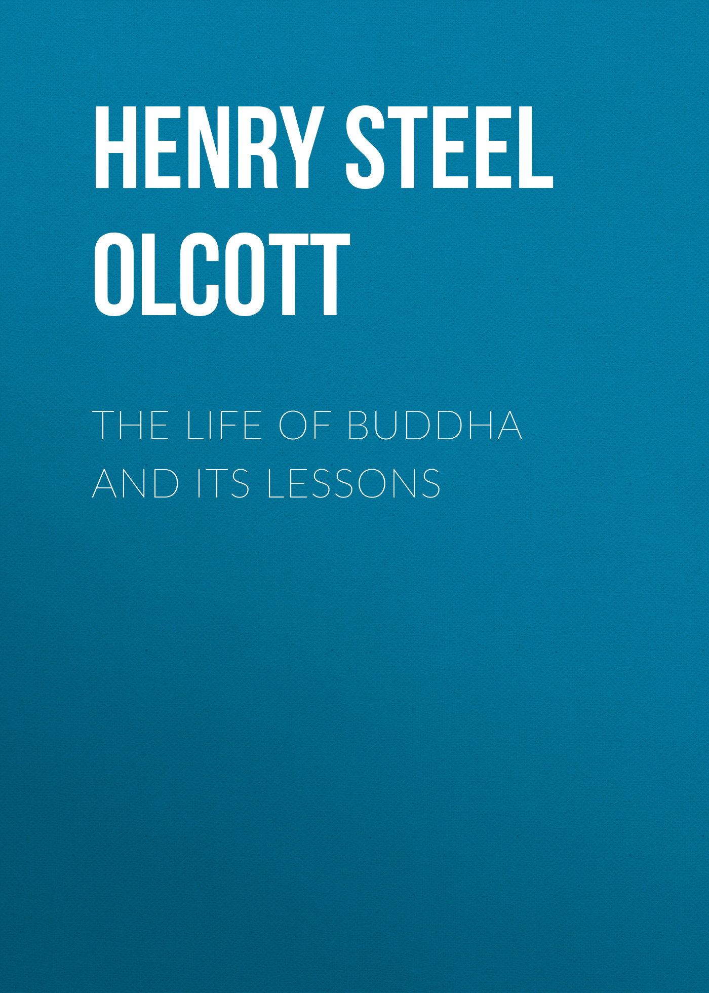 Henry Steel Olcott The Life of Buddha and Its Lessons 10pcs l7812cv to220 l7812 to 220 7812cv new and original ic