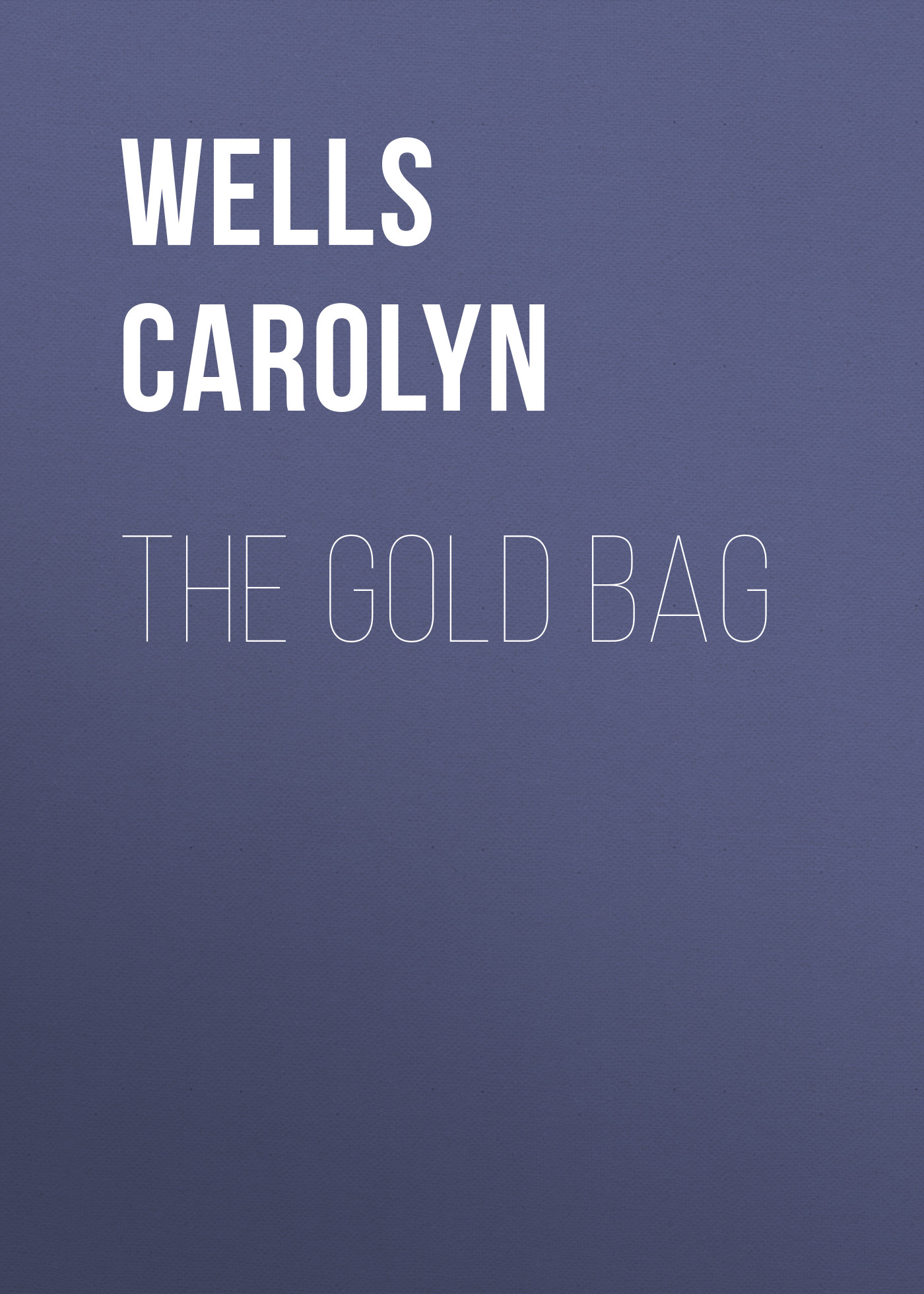 Wells Carolyn The Gold Bag wells carolyn a parody anthology