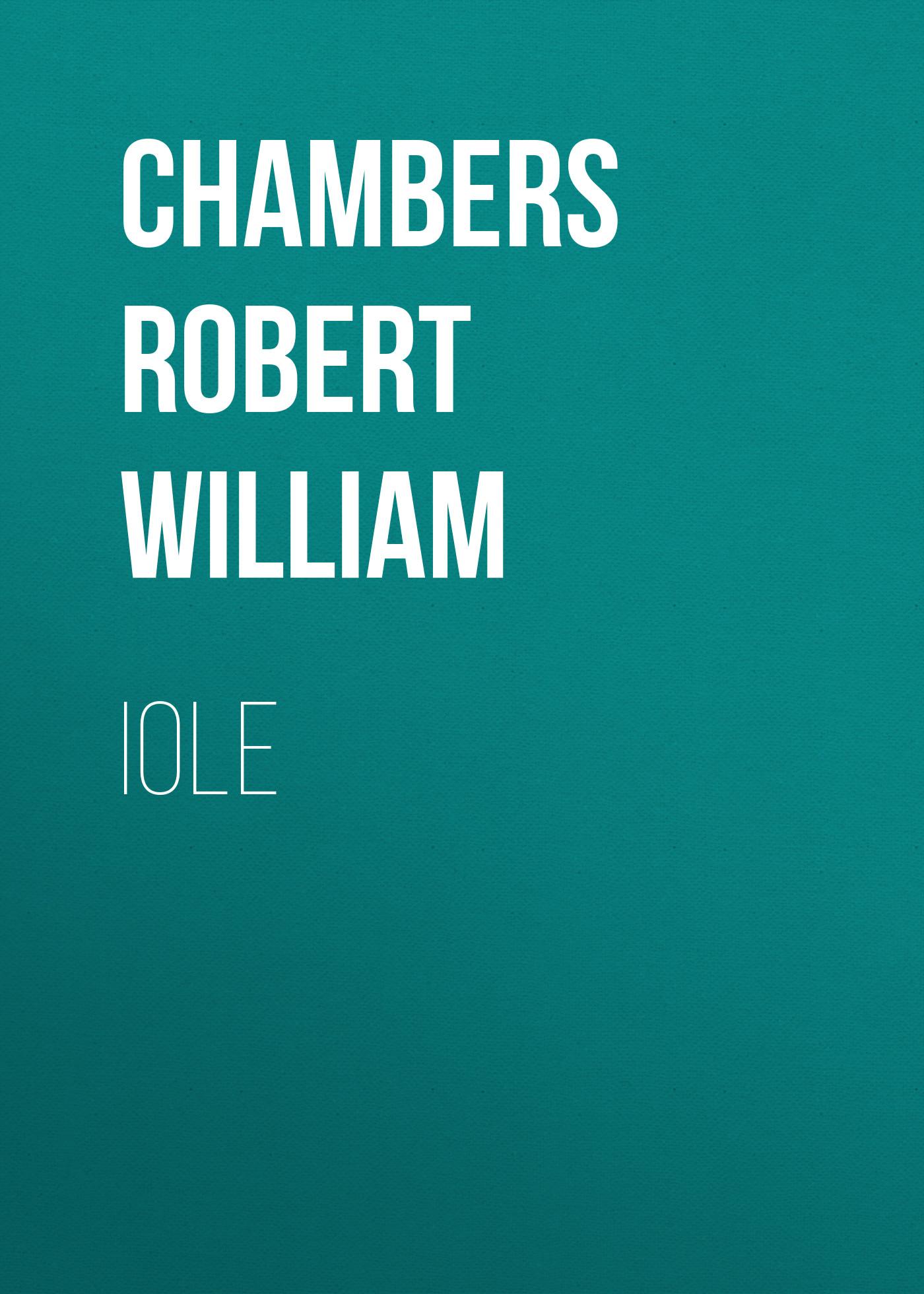 Chambers Robert William Iole