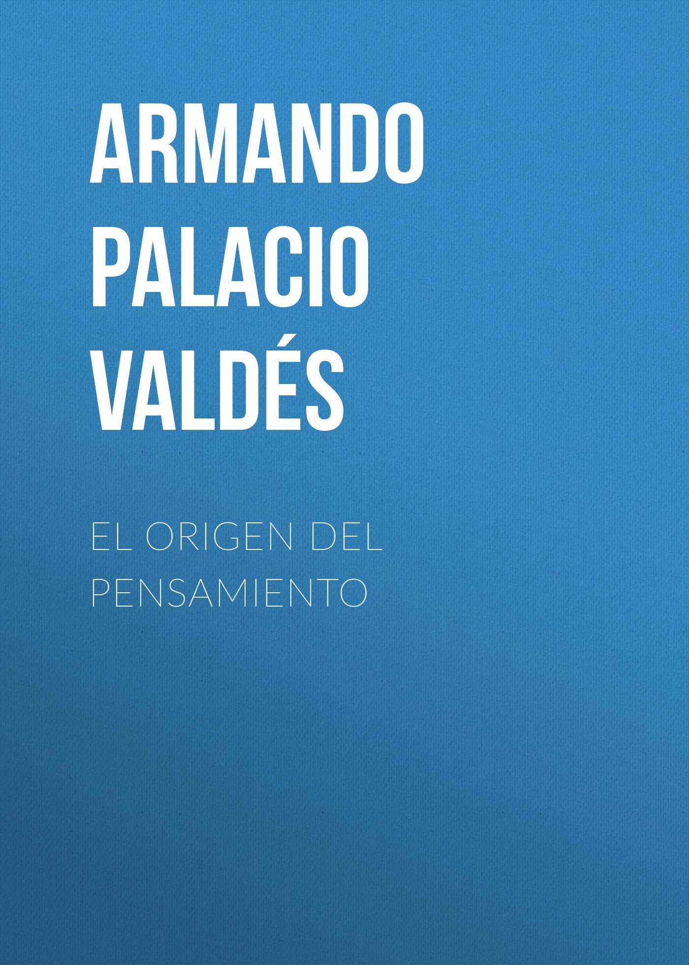 Armando Palacio Valdés El origen del pensamiento origen