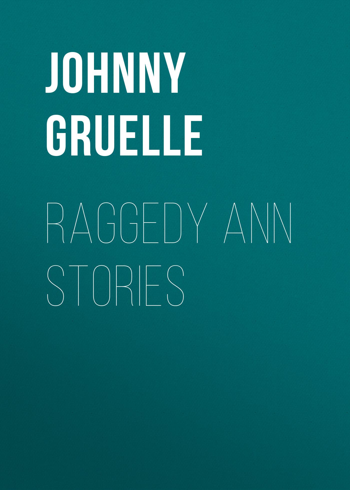 Johnny Gruelle Raggedy Ann Stories gale zona neighborhood stories