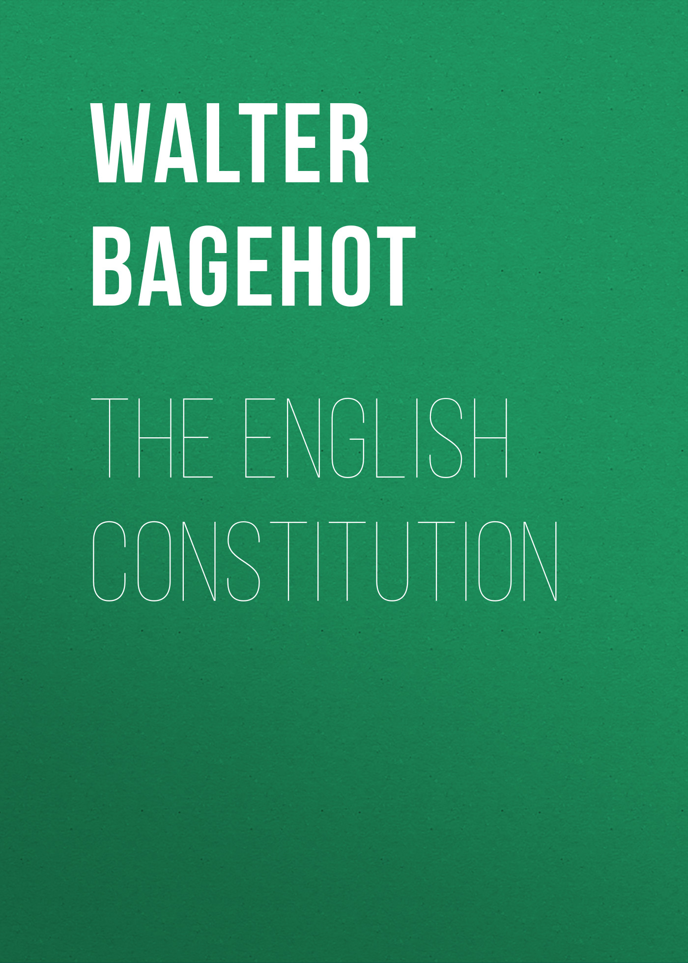 Walter Bagehot The English Constitution the delaware state constitution