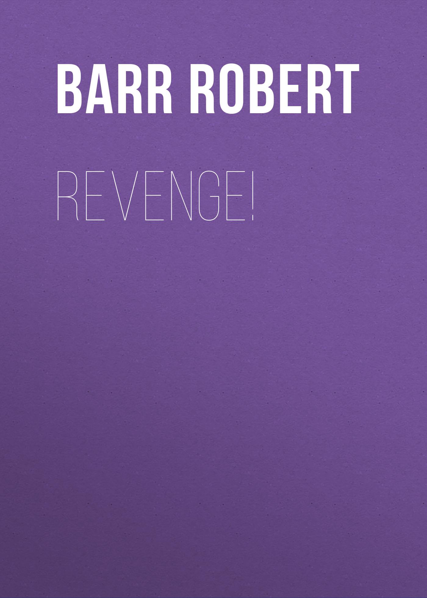 Barr Robert Revenge! недорго, оригинальная цена