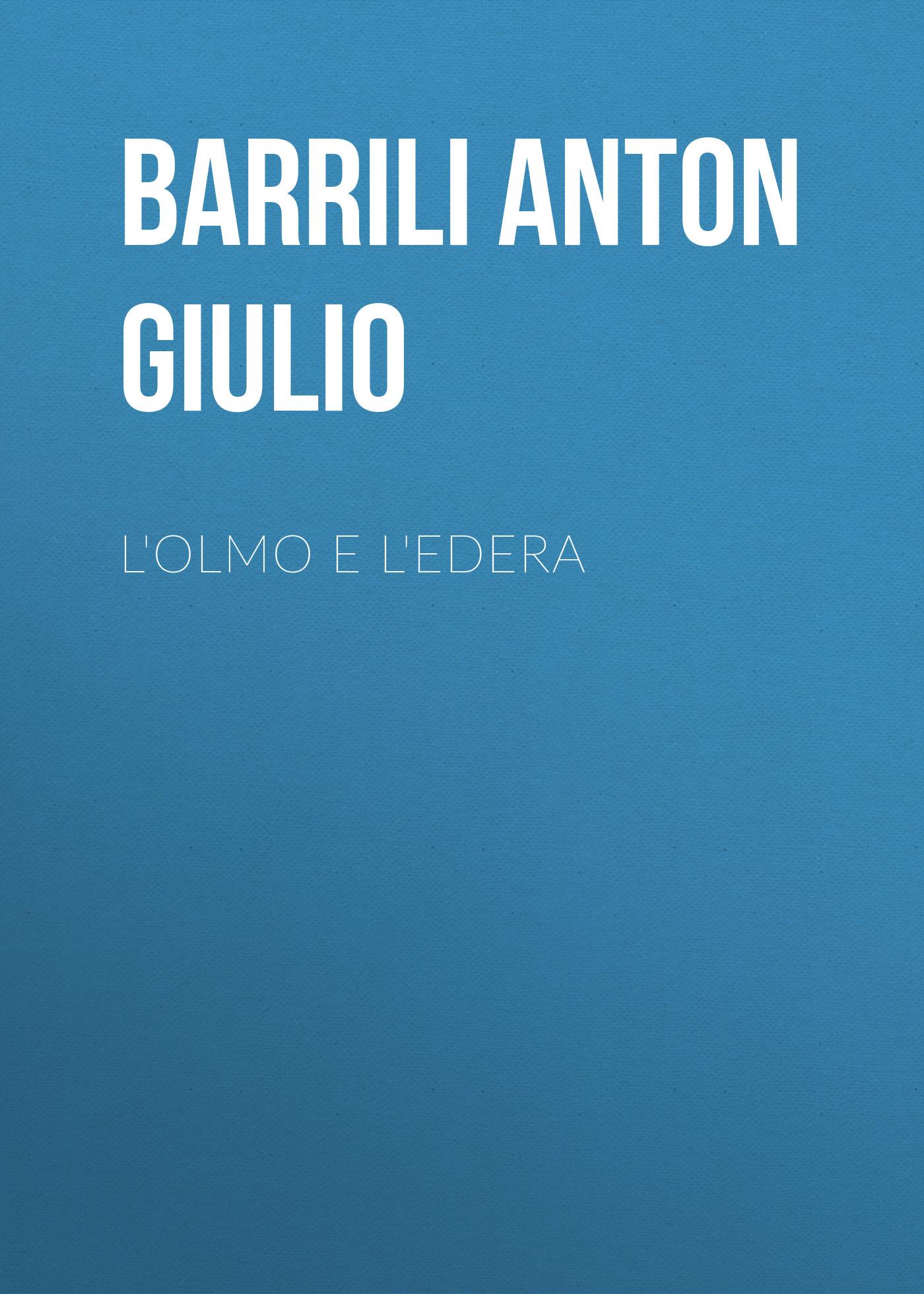 Barrili Anton Giulio L'olmo e l'edera new original 18 npn input 14 transistor output xcc 32t e plc