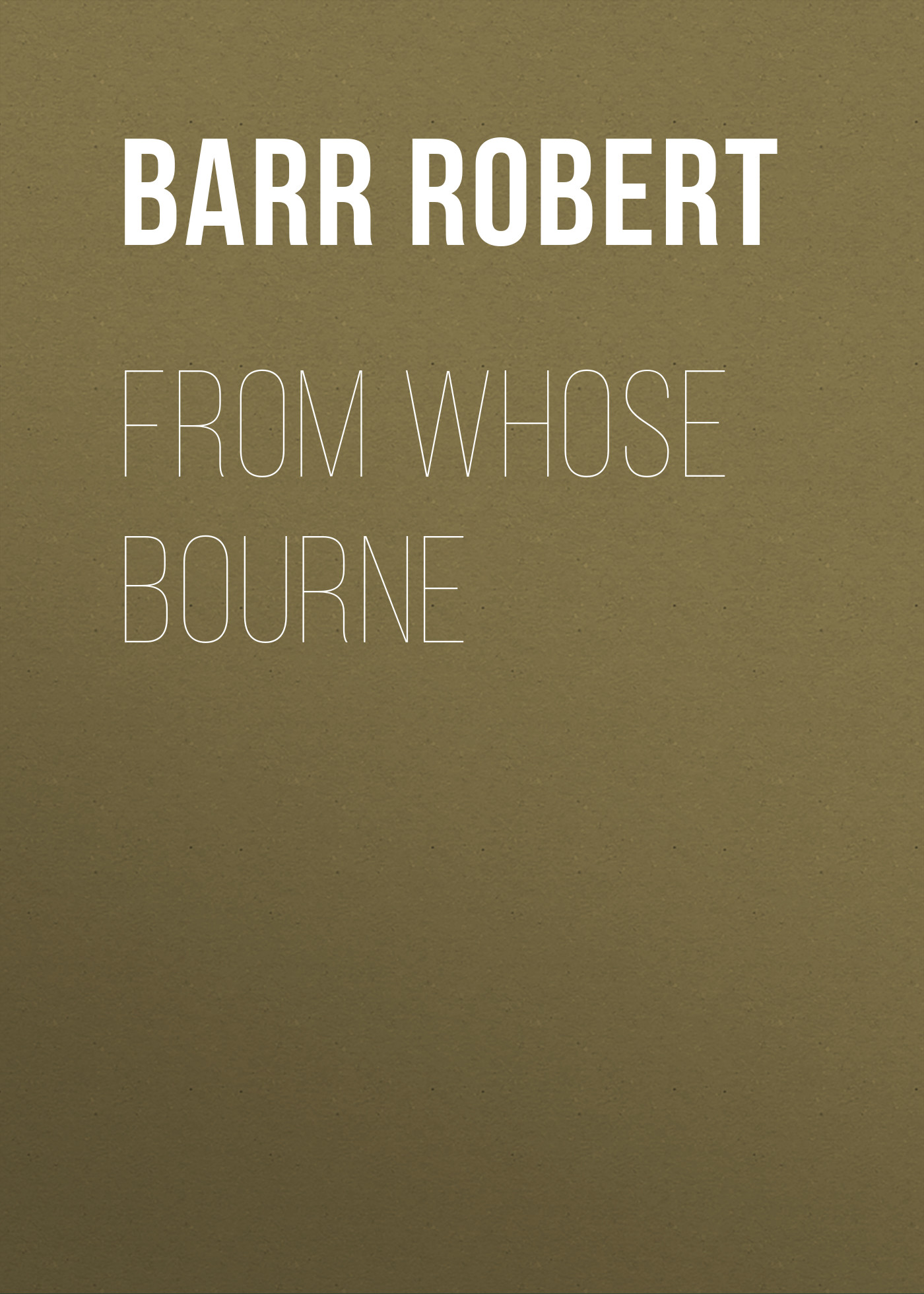 Barr Robert From Whose Bourne bourne betrayal