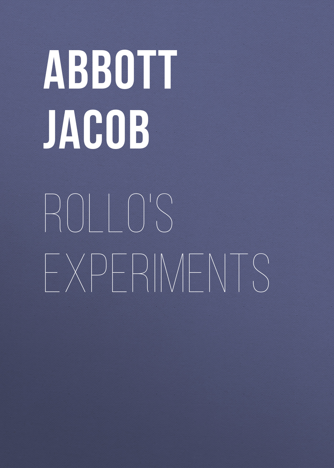 Abbott Jacob Rollo's Experiments
