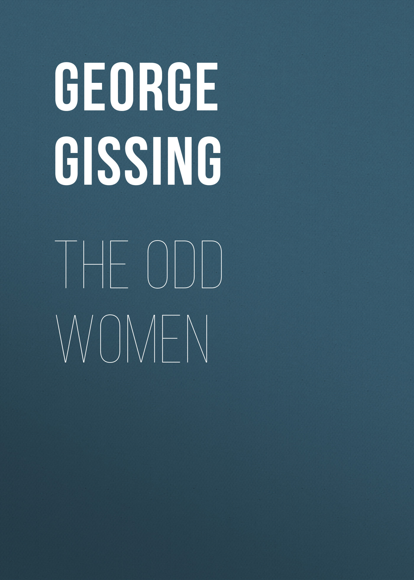 George Gissing The Odd Women george gissing the whirlpool
