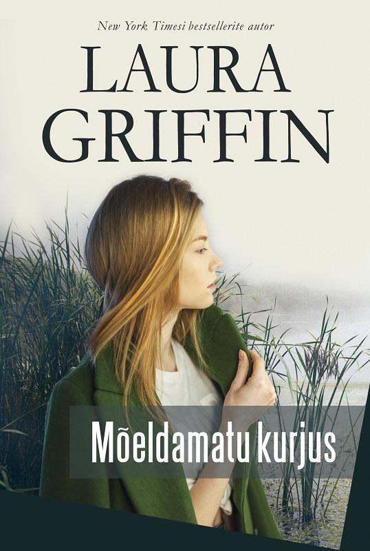 Laura Griffin Mõeldamatu kurjus laura griffin mõeldamatu kurjus