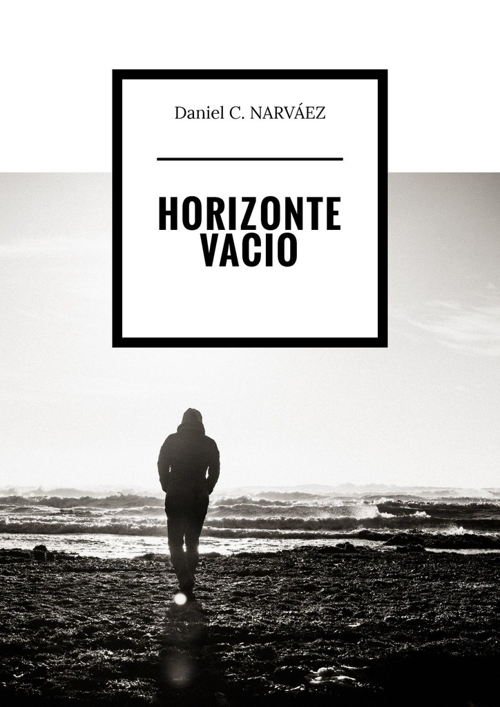 Daniel C. NARVÁEZ Horizonte Vacio