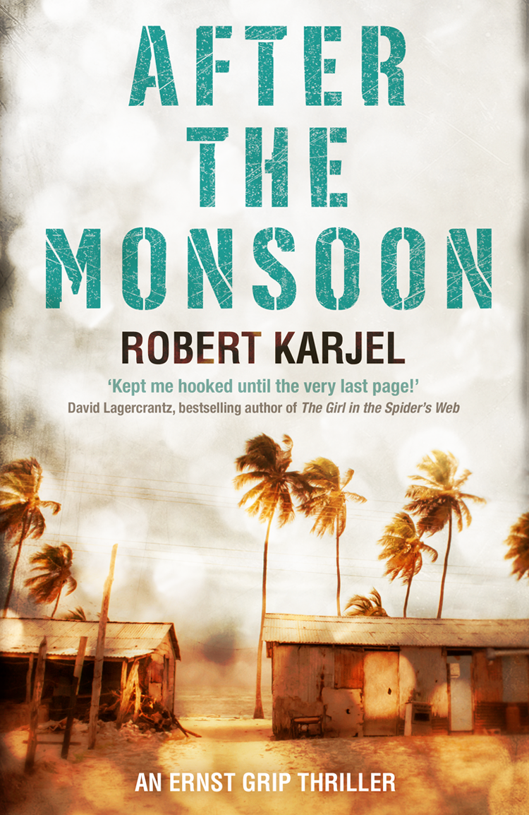 Robert Karjel After the Monsoon: An unputdownable thriller that will get your pulse racing! somali piracy