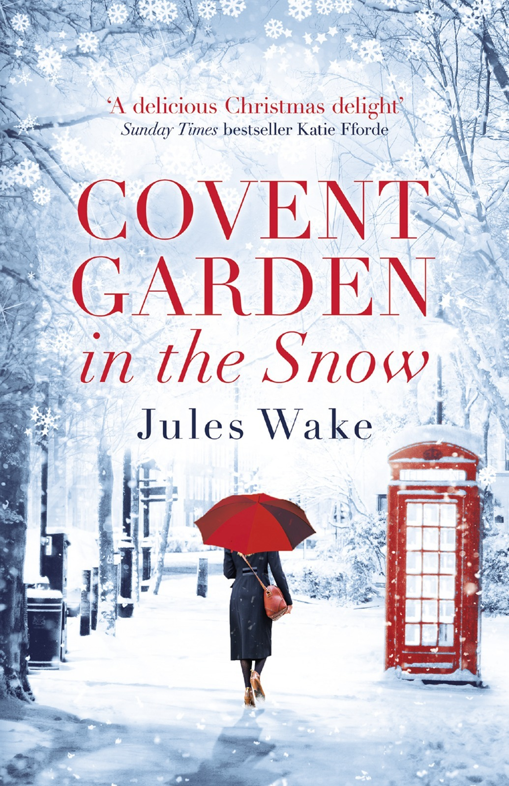 Jules Wake Covent Garden in the Snow: The most gorgeous and heartwarming Christmas romance of the year! цена