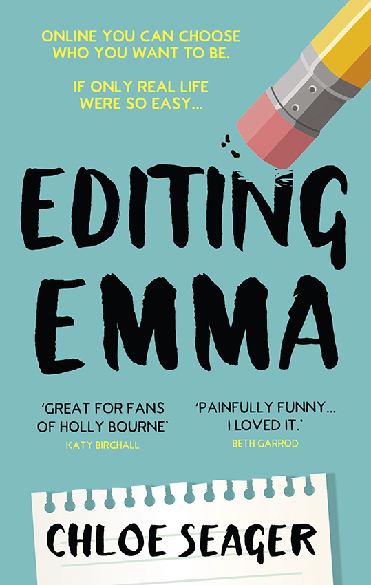 Chloe Seager Editing Emma: Online you can choose who you want to be. If only real life were so easy... not so weird emma