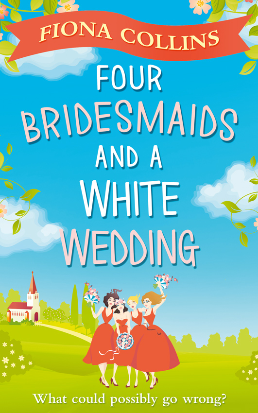 Fiona Collins Four Bridesmaids and a White Wedding: the laugh-out-loud romantic comedy of the year! jaimie admans the chateau of happily ever afters a laugh out loud romcom