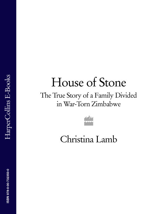 Christina Lamb House of Stone: The True Story of a Family Divided in War-Torn Zimbabwe pamela petro the slow breath of stone a romanesque love story