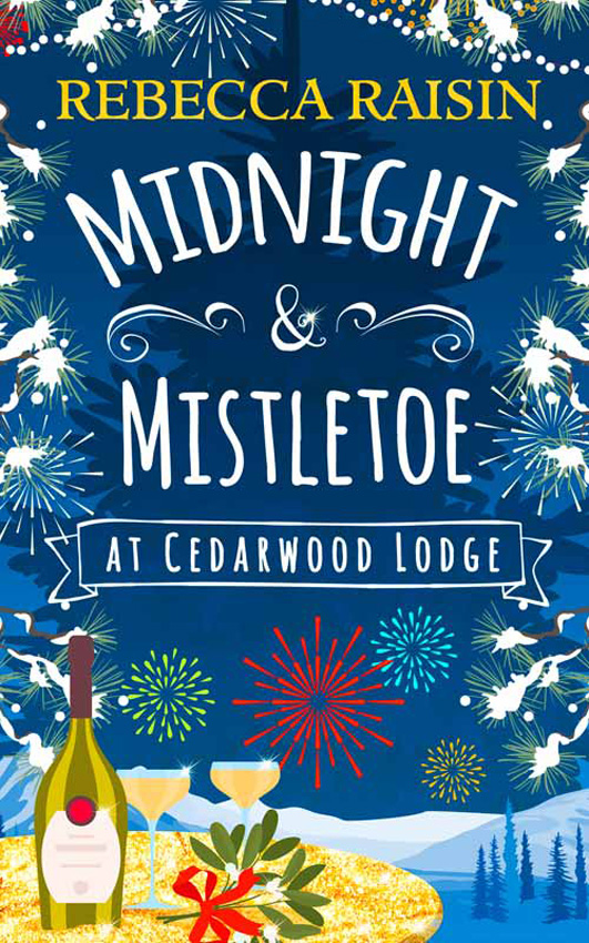 Rebecca Raisin Midnight and Mistletoe at Cedarwood Lodge: Your invite to the most uplifting and romantic party of the year! music at midnight