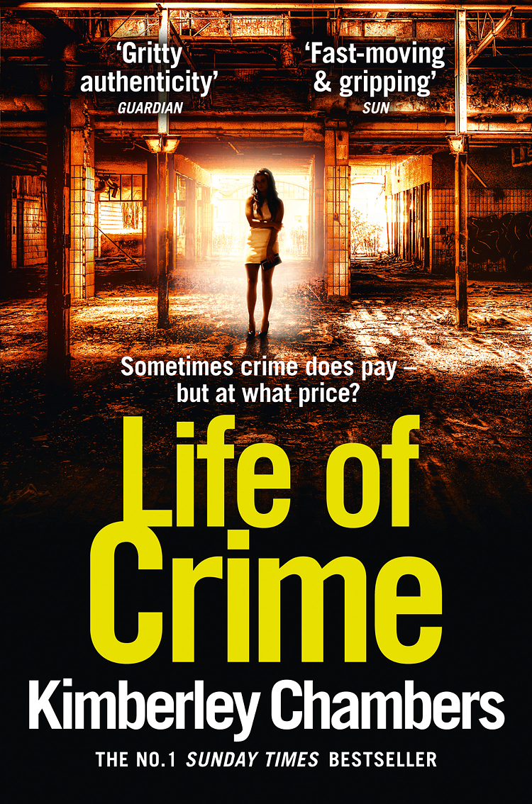 Kimberley Chambers Life of Crime: The gripping, epic new thriller from the No 1 bestseller no one the scarred page of smiles
