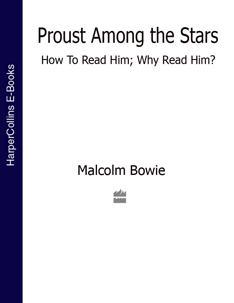 Malcolm Bowie Proust Among the Stars: How To Read Him; Why Read Him? how to read kierkegaard