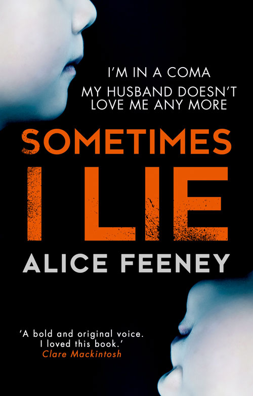 Alice Feeney Sometimes I Lie: A psychological thriller with a killer twist you'll never forget jackets modis m182s00041 down coat jacket for female for woman tmallfs