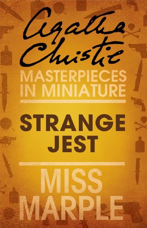 Агата Кристи Strange Jest: A Miss Marple Short Story m l abbé trochon bellegarde the adopted indian boy a canadian tale vol ii