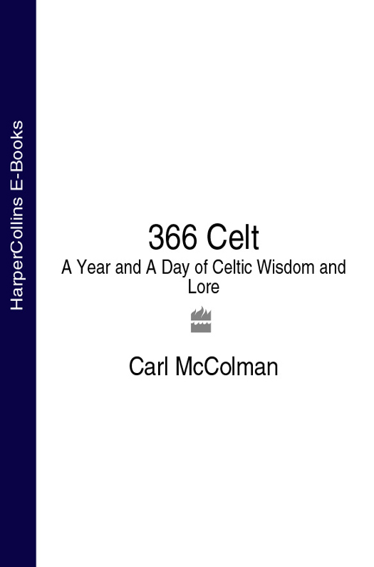 Carl McColman 366 Celt: A Year and A Day of Celtic Wisdom and Lore цена