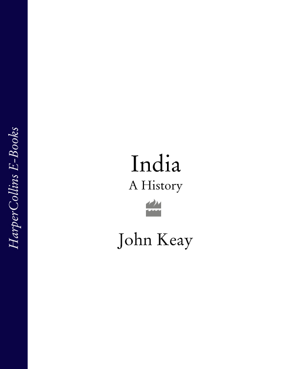 John Keay India: A History correspondence between the government of india and the secretary of state