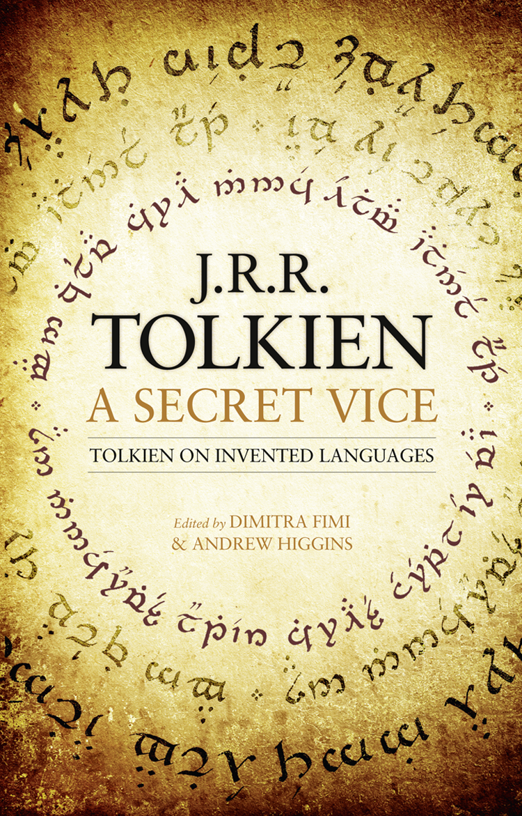 Фото - Andrew Higgins A Secret Vice: Tolkien on Invented Languages philodemus the improved antidote supposed to be more active in expelling poison than a late invention by the rev sir harcourt lees bart in which the catholics are vindicated from his abuse and their claims for unrestricted emancipation considere
