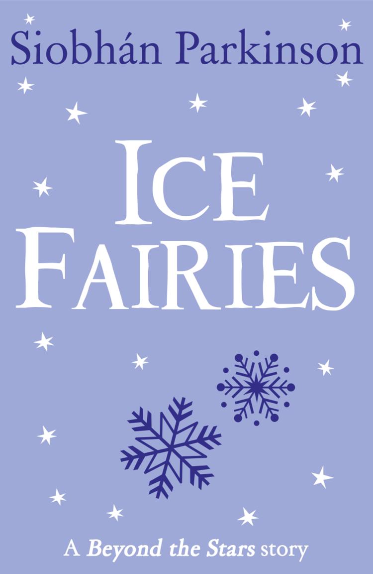 Siobhan Parkinson Ice Fairies: Beyond the Stars flower fairies of the winter