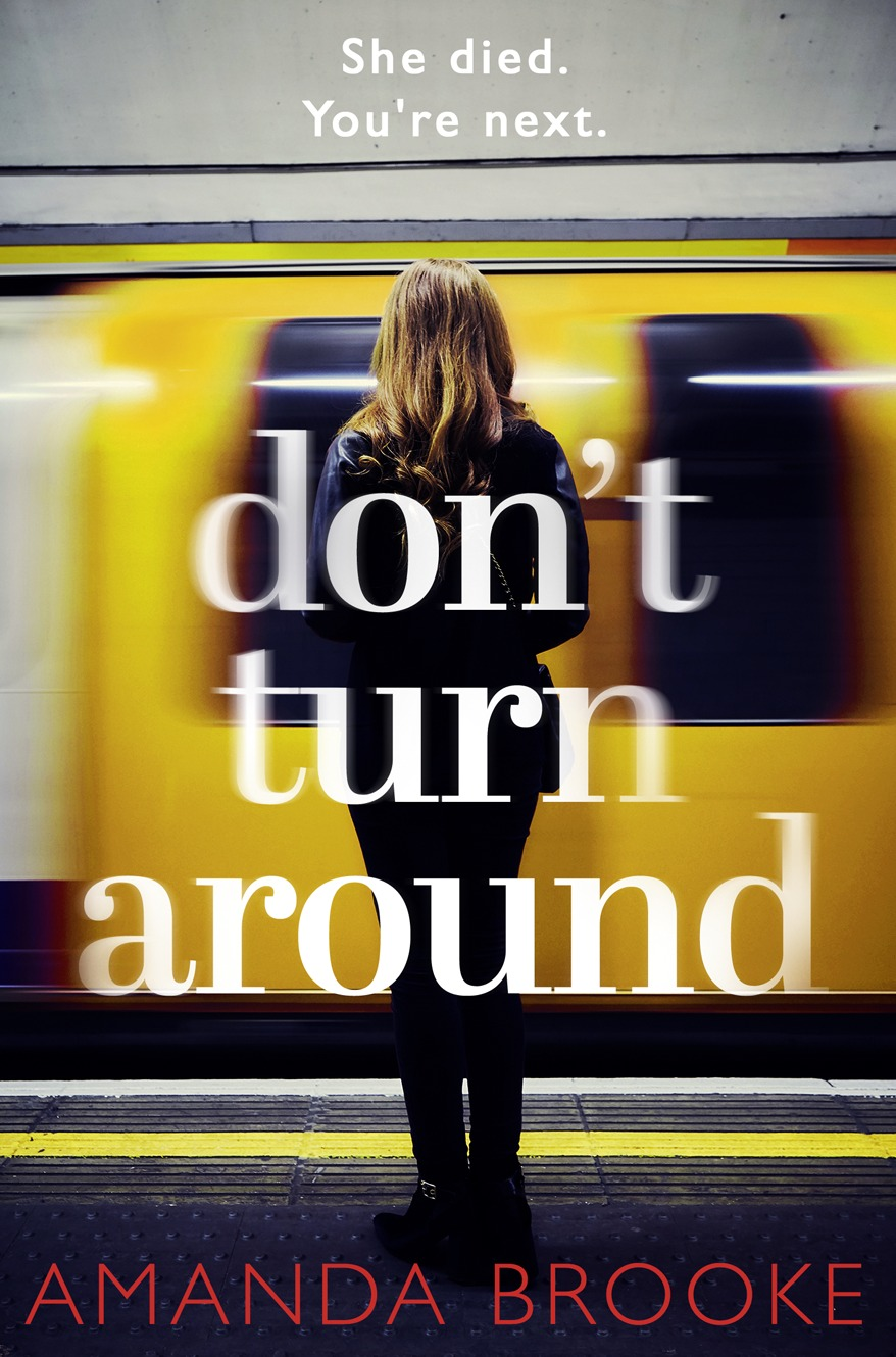 Amanda Brooke Don't Turn Around: A heart-stopping gripping domestic suspense