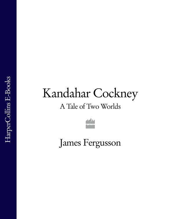 James Fergusson Kandahar Cockney: A Tale of Two Worlds nipple mir detstva 19550 for boys and girls feeding bottles baby products