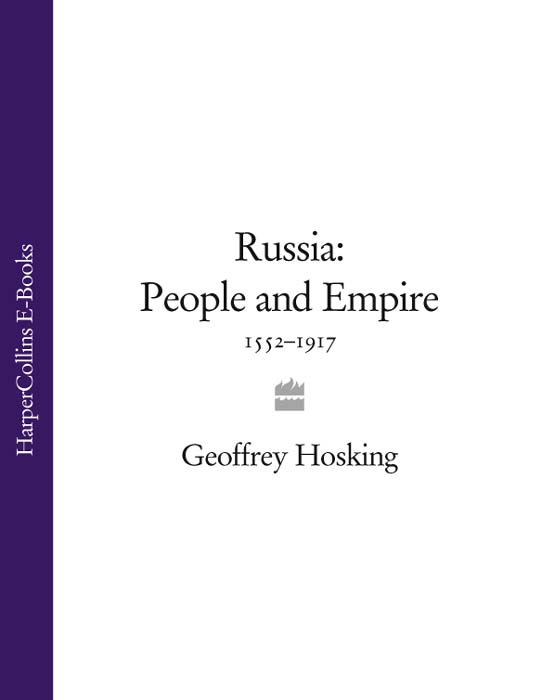 Geoffrey Hosking Russia: People and Empire: 1552–1917