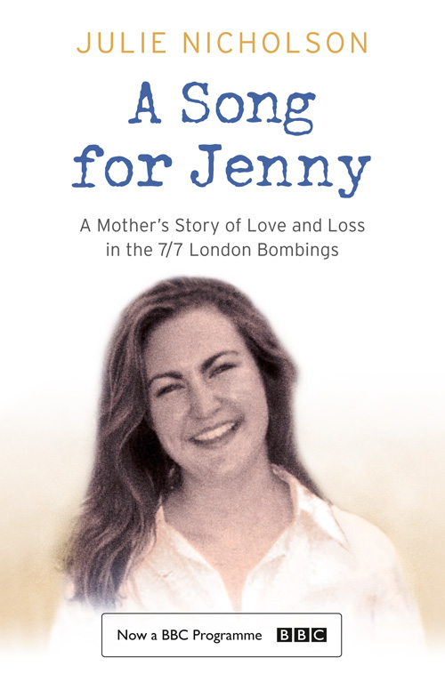 Julie Nicholson A Song for Jenny: A Mother's Story of Love and Loss peggy nicholson her bodyguard