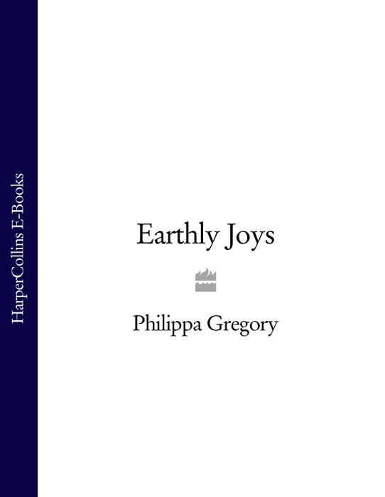 Philippa Gregory Earthly Joys топ gregory gregory mp002xw0xk3b page 6