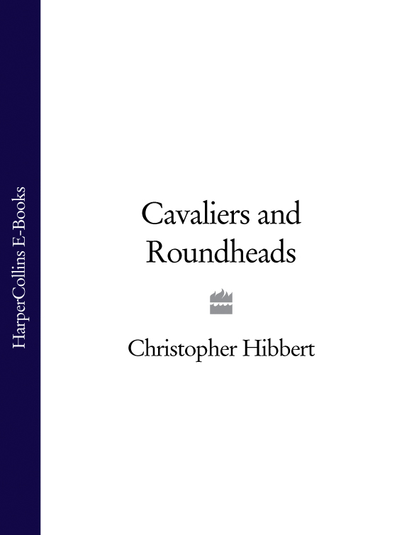 Christopher Hibbert Cavaliers and Roundheads цена