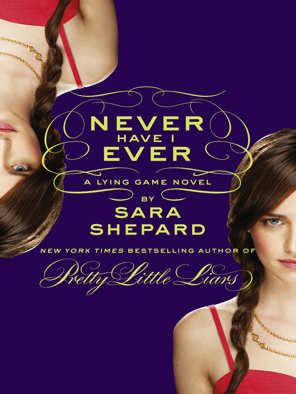 Sara Shepard Never Have I Ever: A Lying Game Novel