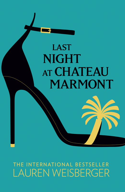 Lauren Weisberger Last Night at Chateau Marmont at last