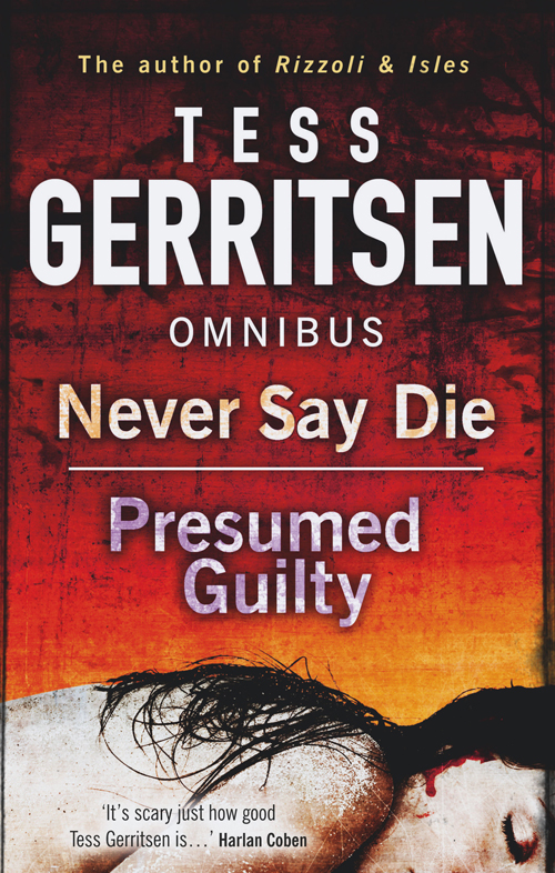 Tess Gerritsen Never Say Die / Presumed Guilty: Never Say Die / Presumed Guilty blouse angels never die блузы с длинным рукавом