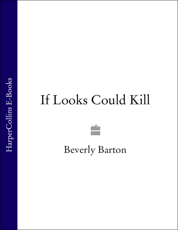 BEVERLY BARTON If Looks Could Kill if books could kill