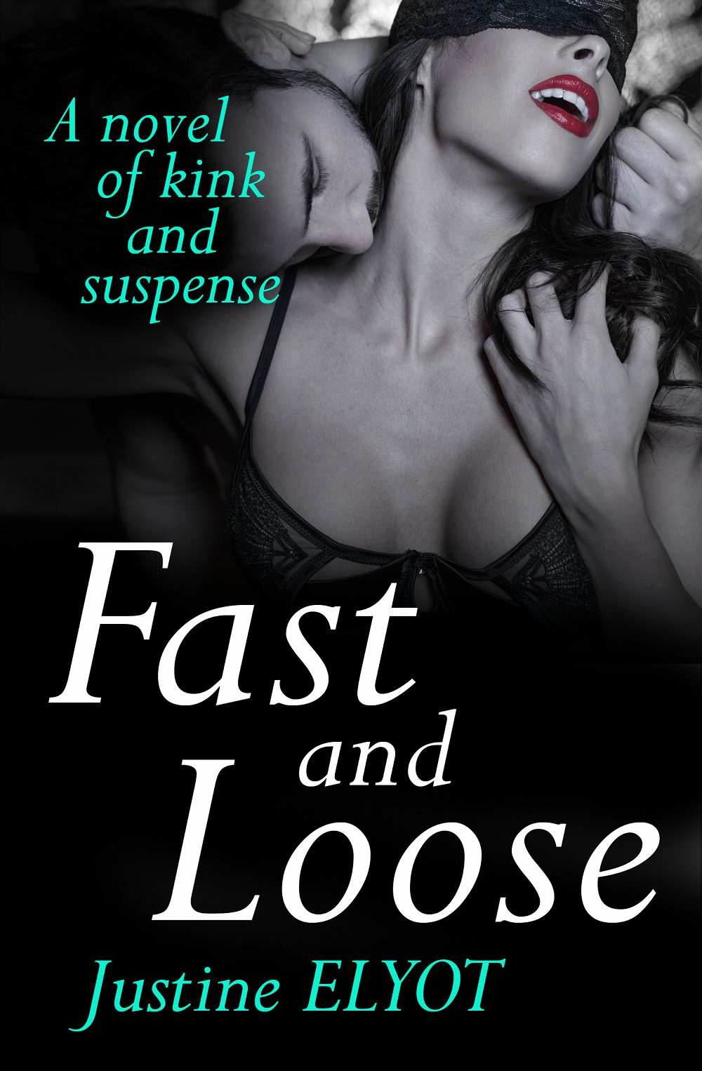 Justine Elyot Fast And Loose justine elyot fast and loose